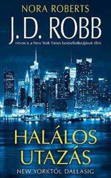 Nora Roberts - Halálos utazás -  New Yorktól Dallasig