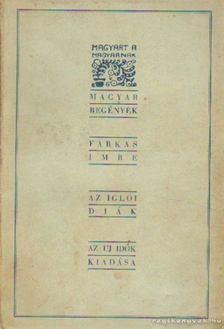 FARKAS IMRE - Az iglói diák [antikvár]