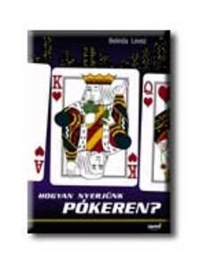 Belinda Levez - Hogyan nyerjünk pókeren?