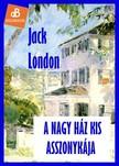 Jack London - A nagy ház kis asszonykája [eKönyv: epub, mobi]