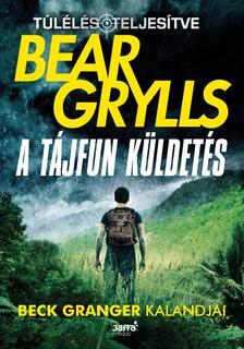 Bear Grylls - A tájfun küldetés
