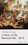 Oman Charles - A History of the Peninsular War - Vol. III [eKönyv: epub, mobi]