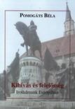Pomogáts Béla - KIHÍVÁS ÉS FELELŐSSÉG - IRODALMUNK EURÓPÁBAN