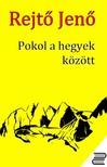 REJTŐ JENŐ - Pokol a hegyek között [eKönyv: epub, mobi]<!--span style='font-size:10px;'>(G)</span-->