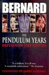 LEVIN, BERNARD - The Pendulum Years - Britain in the Sixties [antikvár]
