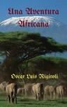 Rigiroli Oscar Luis - Una Aventura Africana [eKönyv: epub,  mobi]