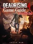 Dar Chala - Dead Rising 4 Game Guide Unofficial [eKönyv: epub,  mobi]