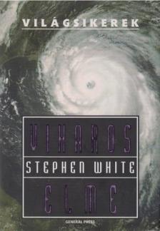 Stephen White - VIHAROS ELME - VILÁGSIKEREK