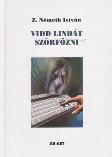 Z. Németh István - Vidd Lindát szörfözni