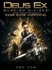 Yuw The - Deus Ex Mankind Divided Game Guide Unofficial [eKönyv: epub,  mobi]