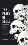 Andrew Orukpe - The Place of Skull [eKönyv: epub,  mobi]