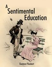 Gustave Flaubert - A Sentimental Education [eKönyv: epub,  mobi]