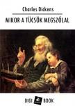 Charles Dickens - Mikor a tücsök megszólal [eKönyv: epub, mobi]<!--span style='font-size:10px;'>(G)</span-->