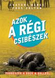 Csatári Bence, Pós Zoltán - Azok a régi csibészek<!--span style='font-size:10px;'>(G)</span-->