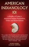Russell George - American Indianology 101 [eKönyv: epub,  mobi]