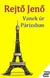 REJTŐ JENŐ - Vanek úr Párizsban [eKönyv: epub, mobi]<!--span style='font-size:10px;'>(G)</span-->