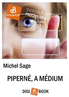 Sage Michel - Piperné, a médium [eKönyv: epub, mobi]