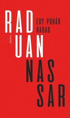 Raduan Nassar - Egy pohár harag