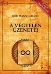 Dr. Hoffmann Gergely - A Végtelen üzenetei 2., bővített kiadás<!--span style='font-size:10px;'>(G)</span-->
