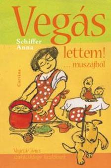 Schiffer Anna - VEGÁS LETTEM!... MUSZÁJBÓL