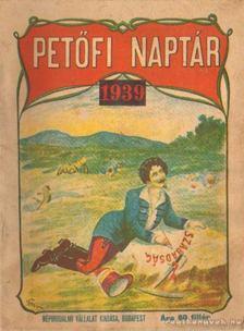 Ecsei Dénes - Petőfi naptár 1939 [antikvár]