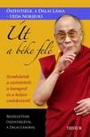 Őszentsége a Dalai Láma - Út a béke felé - Gondolatok a szeretetről,  a haragról és a helyes cselekvésről [eKönyv: epub,  mobi]