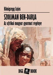Lajos Königsegg - Szoliman ben-Darja [eKönyv: epub, mobi]