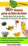 Olivier Rebiere Cristina Rebiere, - 90+ tisanes pour se faire du bien - Petit guide digital pour apprendre les propriétés naturelles et curatives des plantes [eKönyv: epub,  mobi]