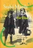 SZABÓ MAGDA - Für Elise [eKönyv: epub, mobi]<!--span style='font-size:10px;'>(G)</span-->