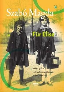 SZABÓ MAGDA - Für Elise [eKönyv: epub, mobi]