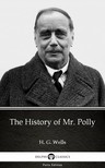 Delphi Classics H. G. Wells, - The History of Mr. Polly by H. G. Wells (Illustrated) [eKönyv: epub,  mobi]