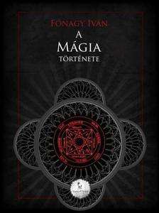 FÓNAGY IVÁN - A mágia története