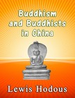 Hodous Lewis - Buddhism and Buddhists - In China [eKönyv: epub, mobi]