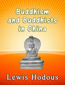 Hodous Lewis - Buddhism and Buddhists - In China [eKönyv: epub, mobi]