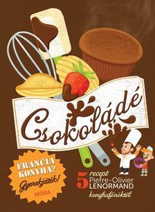 - Csokoládé - szakácskönyv gyerekeknek - Francia konyha - Gyerekjáték! - 5 recept - részletes elkészítési útmutató