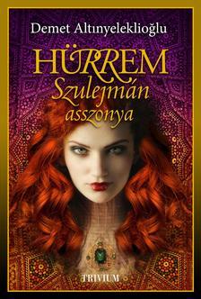 Hürrem, Szulejmán asszonya (Szulejmán sorozat 2. kötet) #