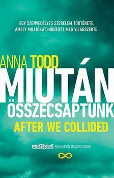 Anna Todd - Miután összecsaptunk