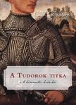 C. W. Gortner - A Tudorok titka [eKönyv: epub, mobi]<!--span style='font-size:10px;'>(G)</span-->
