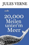 Adolf Hartleben Jules Verne, - 20,000 Meilen unter'm Meer [eKönyv: epub, mobi]