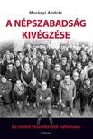 Murányi András - A Népszabadság kivégzése - Az utolsó főszerkesztő vallomása [eKönyv: epub,  mobi]