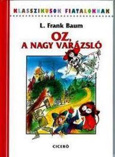 F. L. Baum - Oz a nagy varázsló