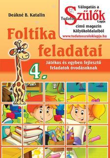 DEÁKNÉ B.KATALIN - Foltika feladatai 4.