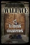 Edgar Wallace - Az igazak visszatérnek [eKönyv: epub, mobi]<!--span style='font-size:10px;'>(G)</span-->