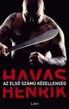 Havas Henrik - Az első számú közellenség [eKönyv: epub, mobi]<!--span style='font-size:10px;'>(G)</span-->