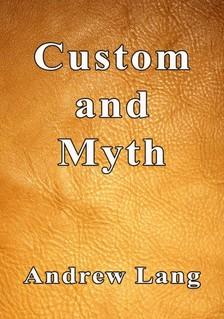 Lang Andrew - Custom and Myth [eKönyv: epub, mobi]