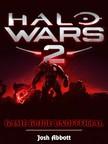 Abbott Josh - Halo Wars 2 Game Guide Unofficial [eKönyv: epub,  mobi]