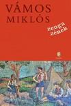 VÁMOS MIKLÓS - Zenga zének [eKönyv: epub, mobi]<!--span style='font-size:10px;'>(G)</span-->