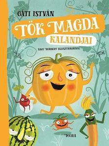 Gáti István - Tök Magda kalandjai