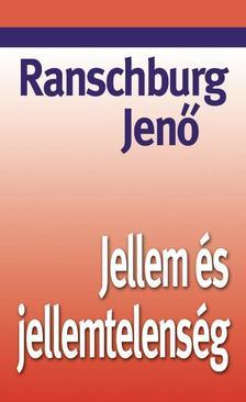 RANSCHBURG JENŐ - JELLEM ÉS JELLEMTELENSÉG - KÖTÖTT