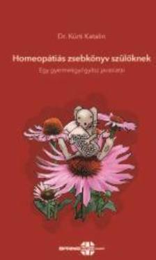 dr. Kürti Katalin - Homeopátiás zsebkönyv szülőknek - Egy gyermekgyógyász javaslatai